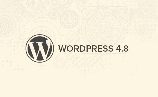 WordPress 4.8 Released Don't Forget to Update