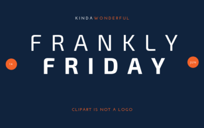 Frankly Friday – Clipart is not a Logo