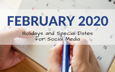 February 2020 Holidays and Special Dates for Social Media