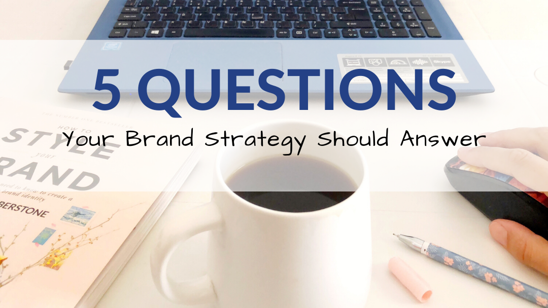 5 questions your brand strategy should answer