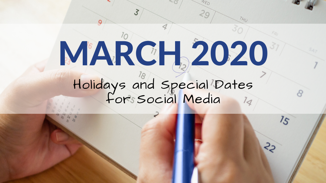 March 2020 Holiday and Special Dates for Social Media