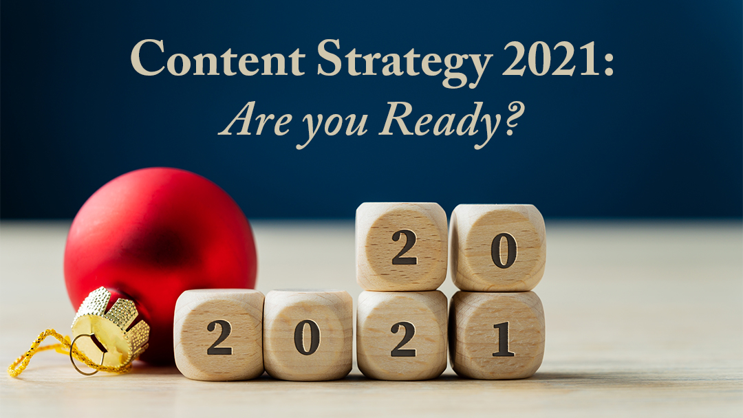 Content Strategy 2021: Are You Ready?